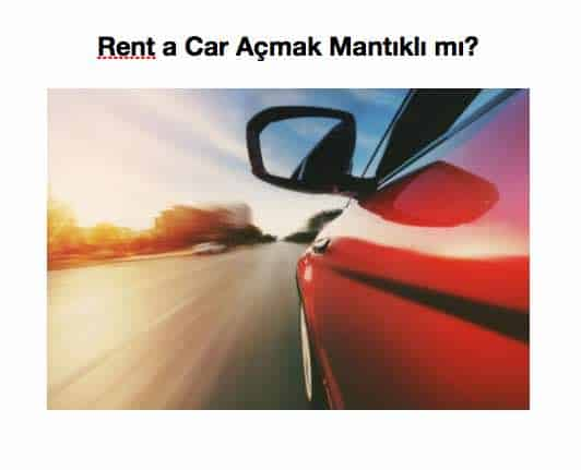 Photo of Rent a Car Açmak Ne Kadara Mal Olur 2020?